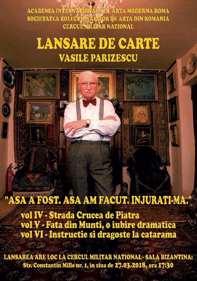 """Afis lansare de carte vol IV, V, VI din seria """"ASA A FOST. ASA AM FACUT. INJURATI-MA"""" de Vasile Parizescu 2018"""